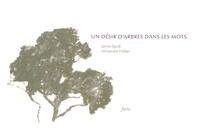 James Sacré et Alexandre Hollan - Un désir d'arbres dans les mots.