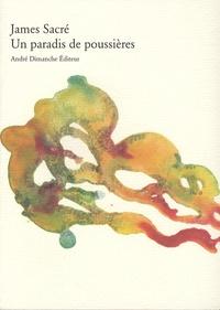James Sacré - Un paradis de poussières.
