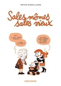 James et Mathilde Domecq - Sales mômes, sales vieux.