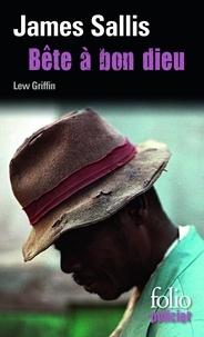 James Sallis - Bête à bon dieu - Une enquête de Lew Griffin.