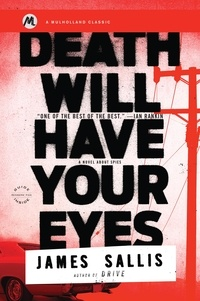 James Sallis - Death Will Have Your Eyes - A Novel about Spies.