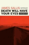 James Sallis - Death Will Have Your Eyes.