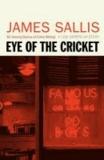 James Sallis - Eye Of The Cricket.