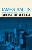 James Sallis - Ghost Of A Flea.