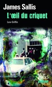 James Sallis - L'oeil du criquet - Une enquête de Lew Griffin.