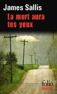 James Sallis - La mort aura tes yeux.