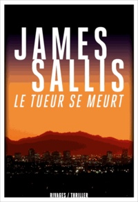 James Sallis et James Sallis - Le tueur se meurt.