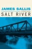 James Sallis - Salt River.