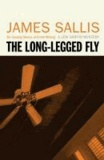 James Sallis - The Long-legged Fly.