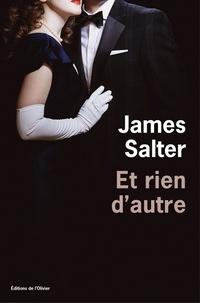 James Salter - Et rien d'autre.