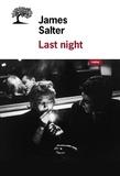 James Salter - Last Night - Nouvelles complètes.