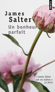 Téléchargements gratuits de livres audio pour droid Un bonheur parfait 9782757811009 par James Salter (Litterature Francaise) DJVU