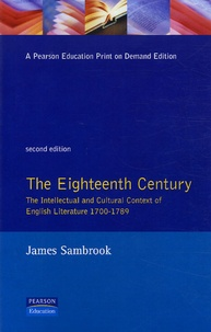 James Sambrook - The Eighteenth Century - The Intellecual and Cultural Context of English Literature 1700-1789.