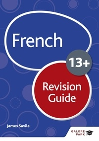 James Savile - French for Common Entrance 13+ Revision Guide (New Edition).