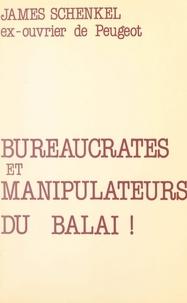 James Schenkel - Bureaucrates et manipulateurs du balai !.