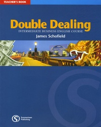James Schofield - Double Dealing Intermediate Business English Course - Teacher's book.