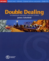 James Schofield - Double Dealing Intermediate Business English Course - Student's Book, Self-study, Grammar Reference and Practice. 2 CD audio