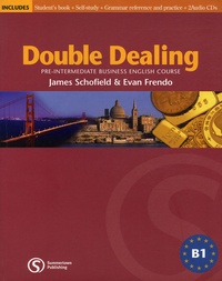 James Schofield et Evan Frendo - Double Dealing Pre-intermediate Business English Course - Student's book, Self-study, Grammar reference and practice. 2 CD audio