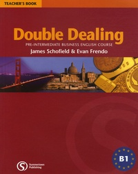 James Schofield et Evan Frendo - Double Dealing Pre-intermediate - Teacher's Book.