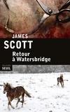 James Scott - Retour à Watersbridge.