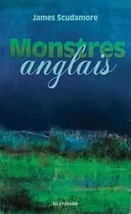 James Scudamore - Monstres Anglais.