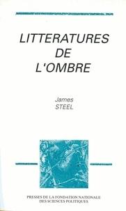 James Steel - Littératures de l'ombre - Récits et nouvelles de la Résistance 1940-1944.