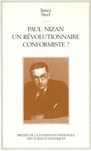 James Steel - Paul Nizan, un révolutionnaire conformiste?.