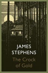 James Stephens - The Crock of Gold.