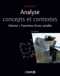 James Stewart - Analyse concepts et contextes - Volume 1, fonctions d'une variable.
