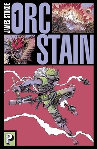James Stokoe - Orc Stain Tome 1 : .
