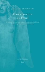 James Strachey et Michel Gribinski - Portes ouvertes sur Freud - Les introductions et les notes de James Strachey aux écrits de Freud traduites et prolongées par Michel Gribinski.