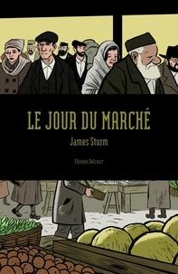 James Sturm - Le jour du marché.