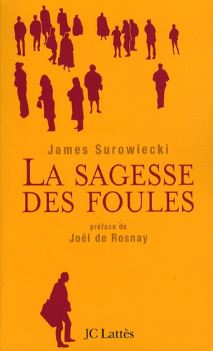 James Surowiecki - La sagesse des foules.