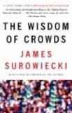 James Surowiecki - The Wisdom of Crowds.