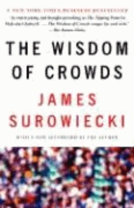 James Surowiecki - The Wisdom of Crowds.