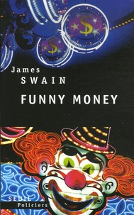 James Swain - Funny money.