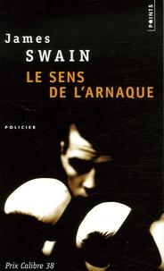 James Swain - Le sens de l'arnaque.