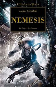 James Swallow - L'Hérésie d'Horus Tome 13 : Némésis - La guerre des ombres.
