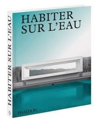 James Taylor-Foster - Habiter sur l'eau - Maisons contemporaines au bord de l'eau.