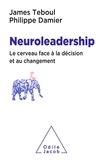 James Teboul et Philippe Damier - Le neuroleadership - Le cerveau face à la décision et au changement.