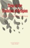 James Thompson Bixby et Frank Sargent Hoffman - Steps in the Evolution of Religion.