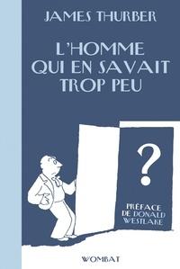 Téléchargement gratuit de livres audio pour mp3 L'Homme qui en savait trop peu  - & autres histoires criminelles 9782374981543 par James Thurber iBook in French