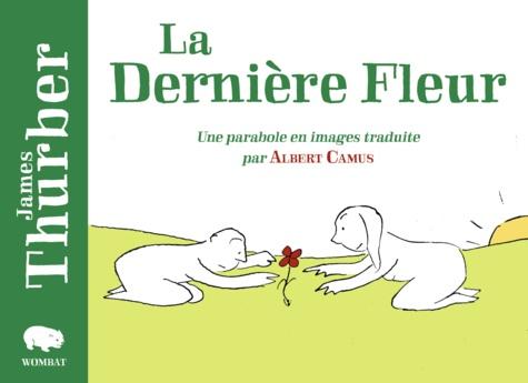 James Thurber - La dernière fleur - Une parabole en images.