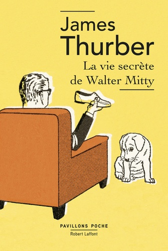 James Thurber - La vie secrète de Walter Mitty.