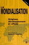 James Thwaites - La mondialisation - Origines, développement et effets.
