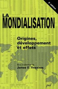 James Thwaites - La mondialisation - Origines, développements et effets.