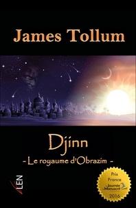 James Tollum - Djinn - - Le royaume d'Obrazim -.