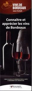 Connaître et apprécier les vins de Bordeaux - James Turnbull |