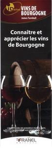 Connaître et apprécier les vins de Bourgogne - James Turnbull |