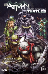 James Tynion et Freddie E. Williams II - Batman/Teenage Mutant Ninja Turtles Tome 1 : .